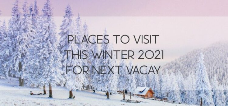 Places to Visit this Winter